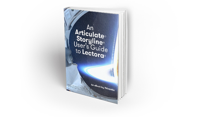 An Articulate® Storyline® User's Guide to Lectora®