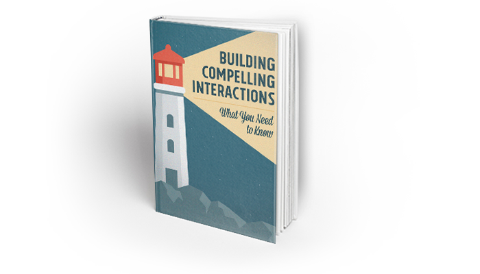 Building Compelling Interactions: What You Need to Know