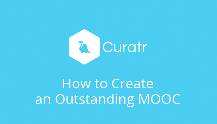 How To Create An Outstanding MOOC