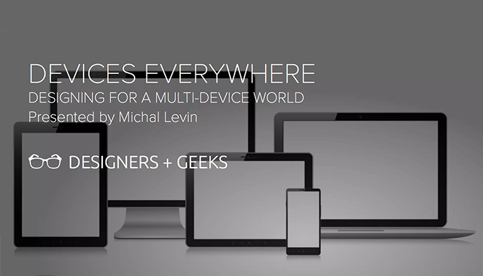 Devices Everywhere: Designing for a Multi-Device World