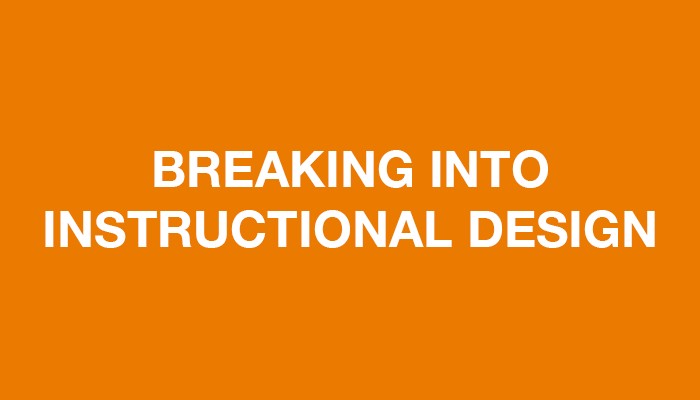 Breaking Into Instructional Design